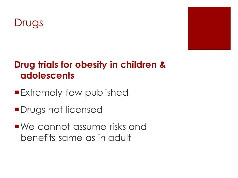 Drugs Drug trials for obesity in children & adolescents