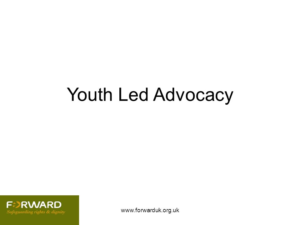 Youth Led Advocacy www.forwarduk.org.uk