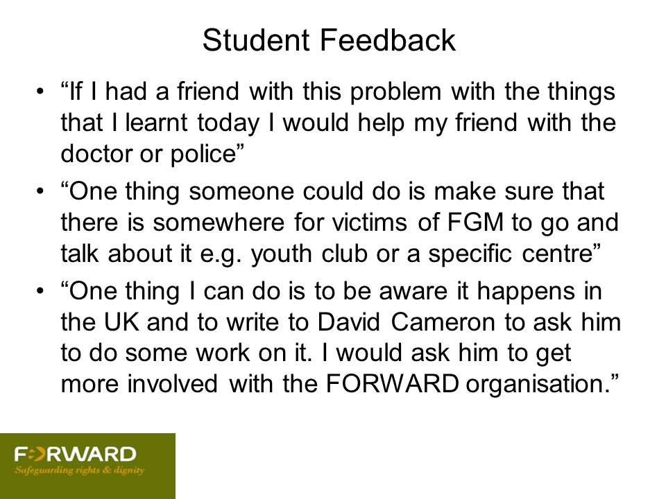 Student Feedback If I had a friend with this problem with the things that I learnt today I would help my friend with the doctor or police