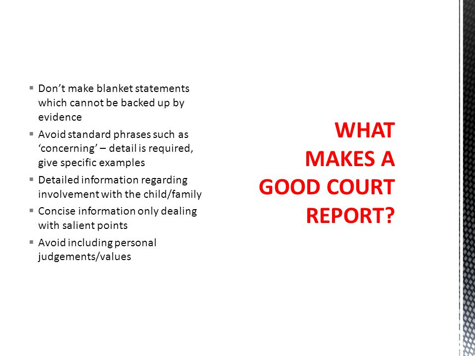 WHAT MAKES A GOOD COURT REPORT