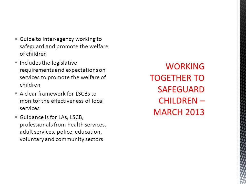 WORKING TOGETHER TO SAFEGUARD CHILDREN – MARCH 2013