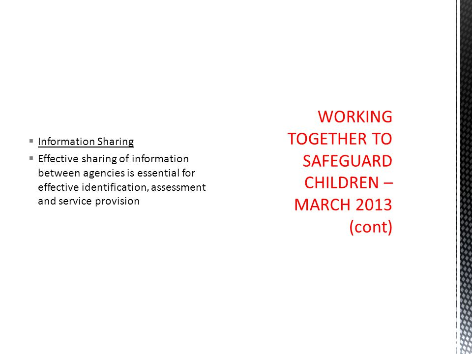 WORKING TOGETHER TO SAFEGUARD CHILDREN – MARCH 2013 (cont)