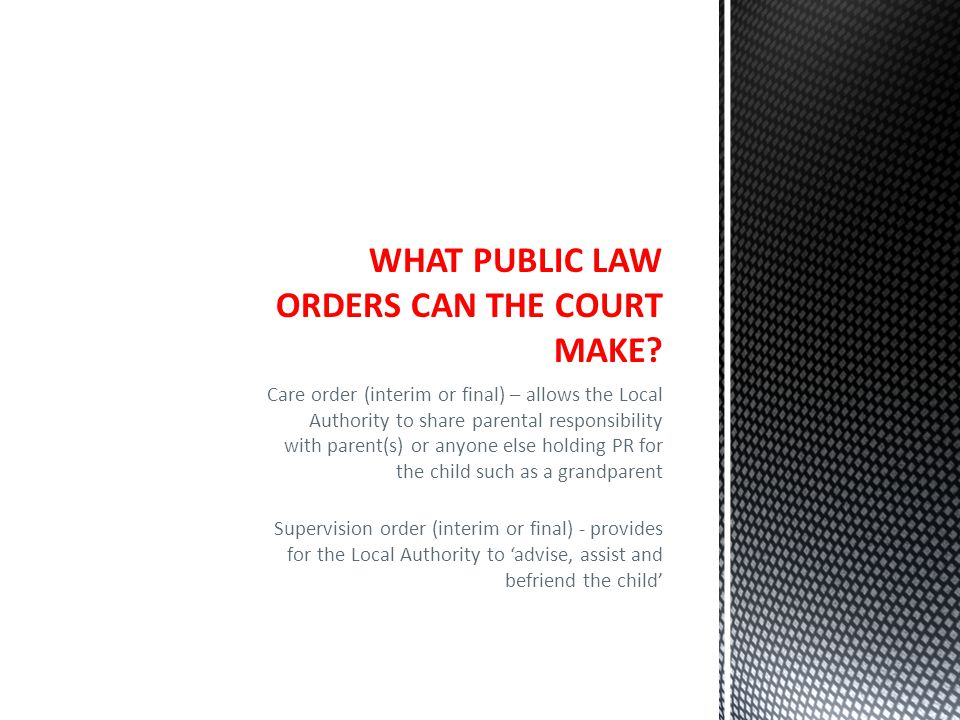 WHAT PUBLIC LAW ORDERS CAN THE COURT MAKE