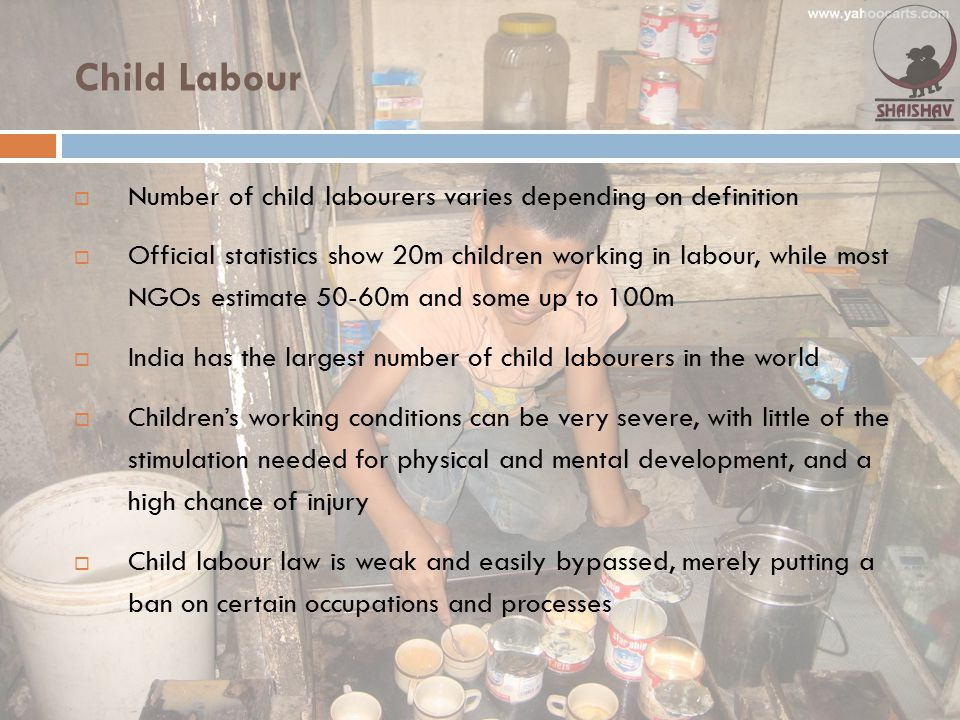 Child Labour Number of child labourers varies depending on definition