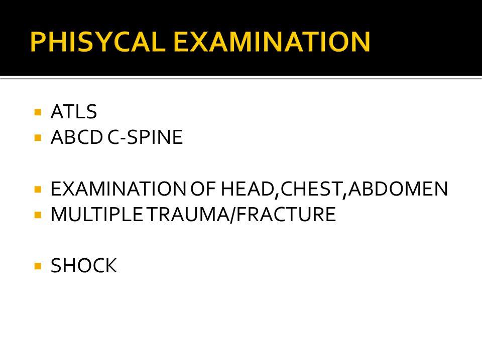 PHISYCAL EXAMINATION ATLS ABCD C-SPINE