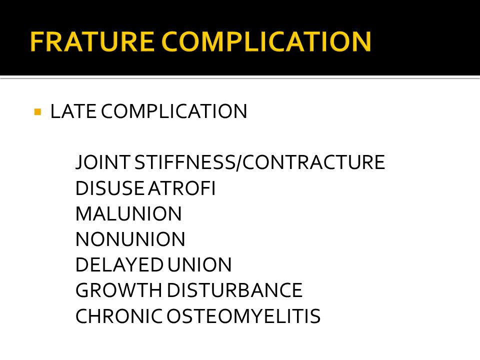 FRATURE COMPLICATION LATE COMPLICATION JOINT STIFFNESS/CONTRACTURE