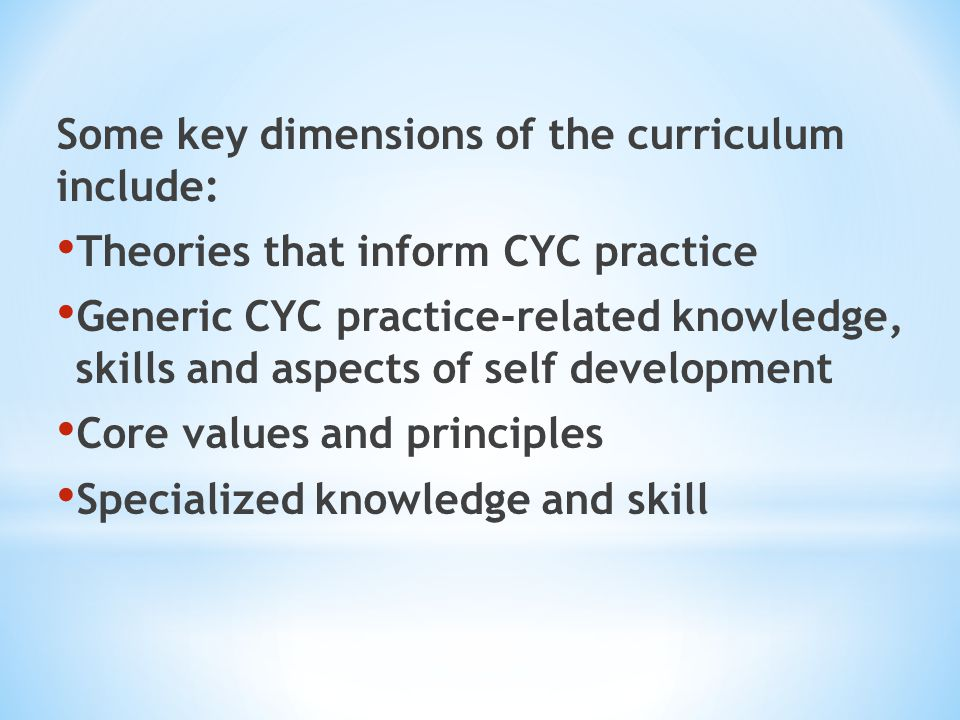 Some key dimensions of the curriculum include: