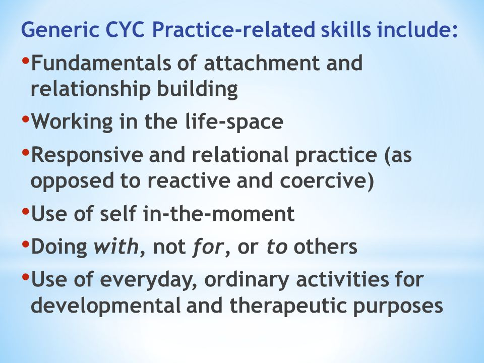 Generic CYC Practice-related skills include: