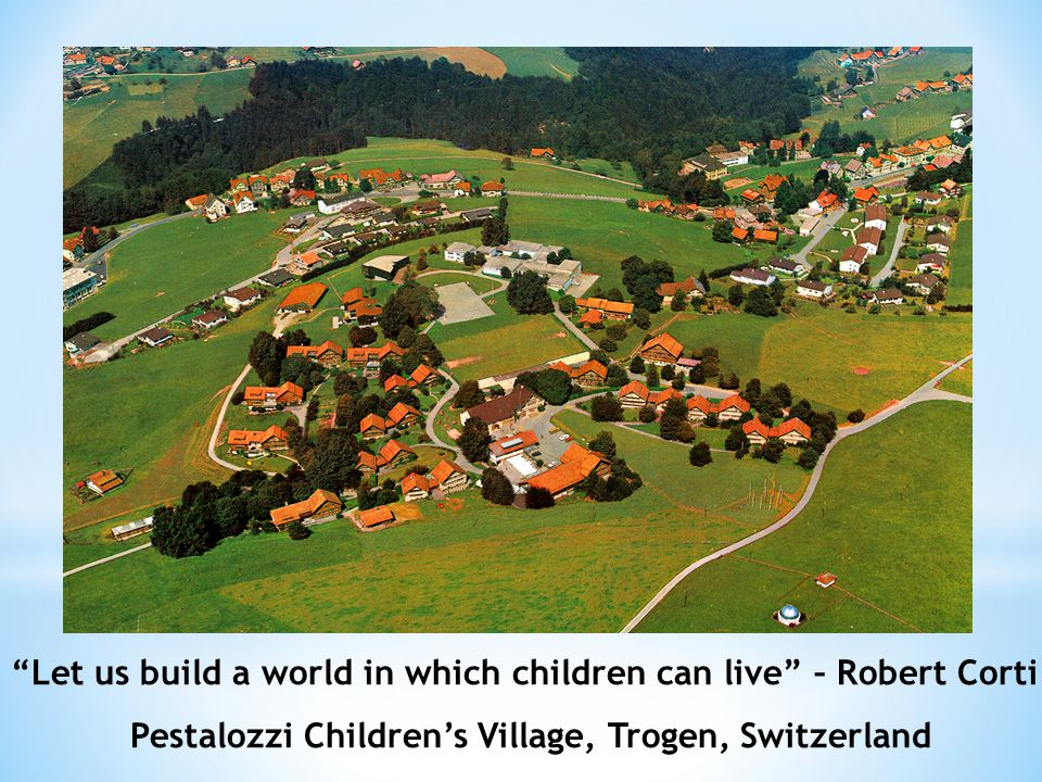 Pestalozzi Children's Village, Trogen, Switzerland