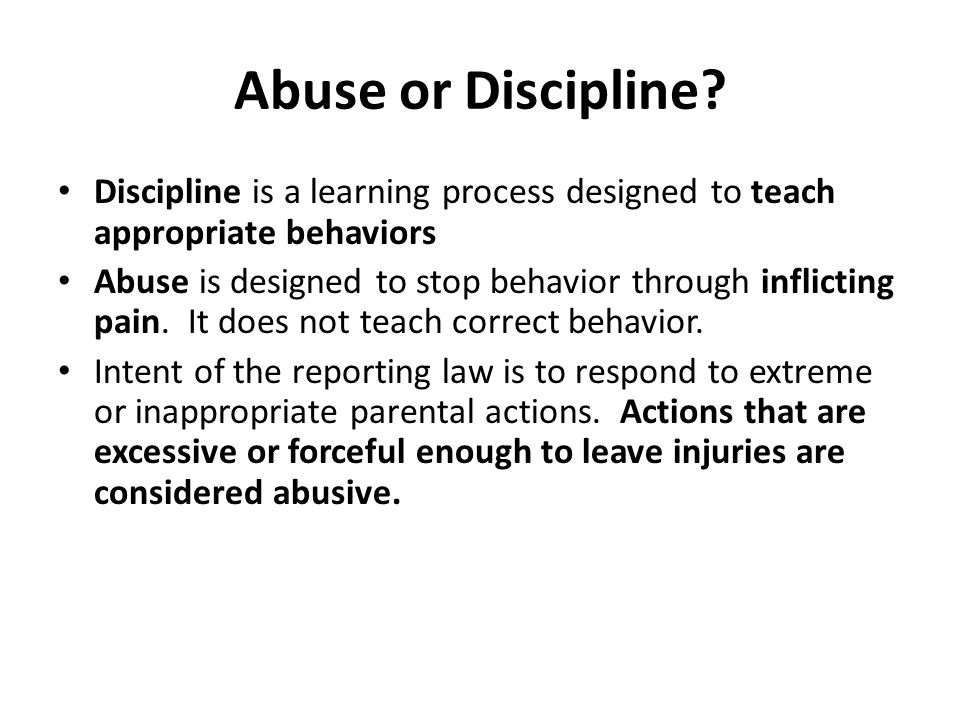Abuse or Discipline Discipline is a learning process designed to teach appropriate behaviors.