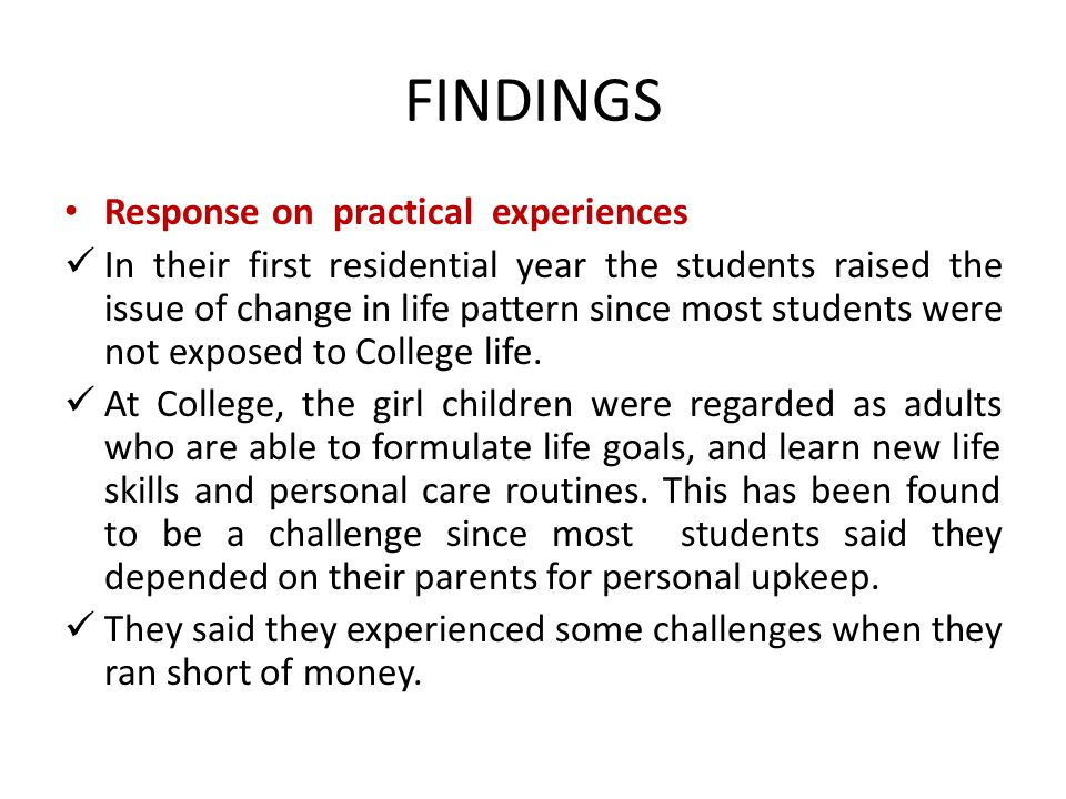FINDINGS Response on practical experiences