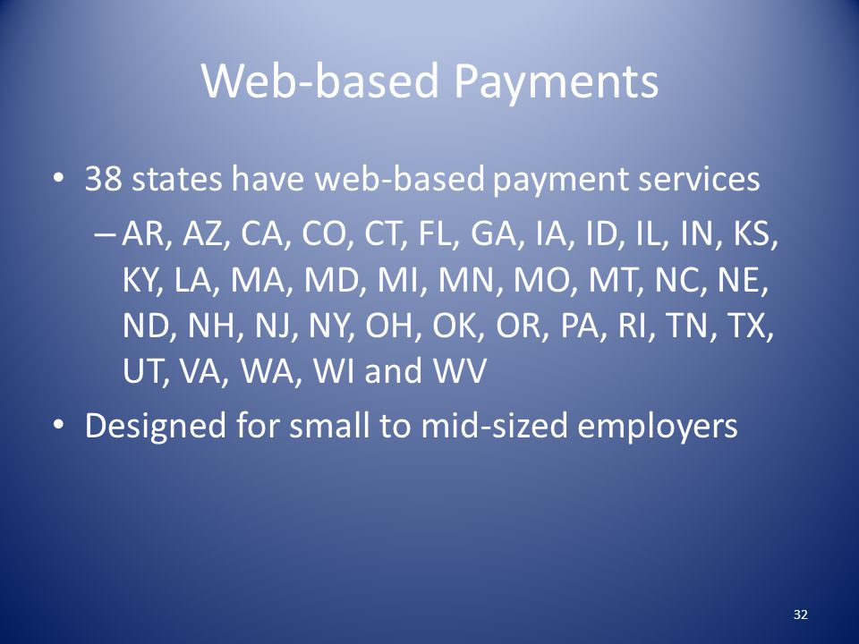 Web-based Payments 38 states have web-based payment services