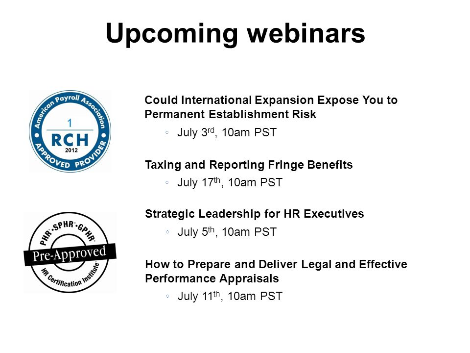 Upcoming webinars Could International Expansion Expose You to Permanent Establishment Risk. July 3rd, 10am PST.