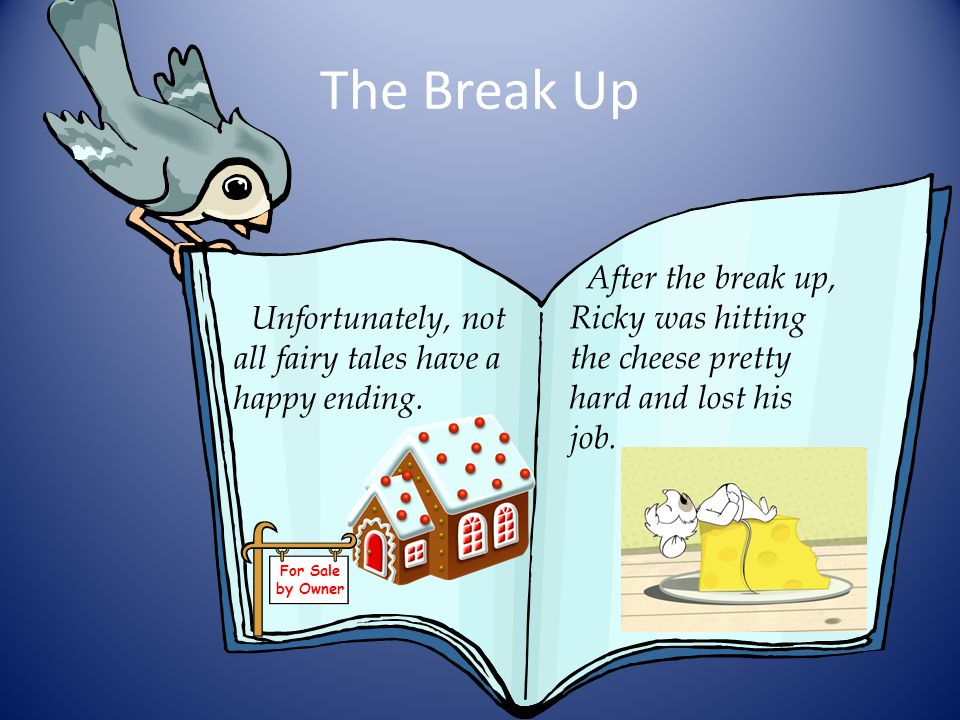 The Break Up After the break up, Ricky was hitting the cheese pretty hard and lost his job. Unfortunately, not all fairy tales have a happy ending.