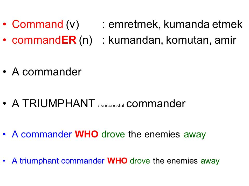Command (v) : emretmek, kumanda etmek