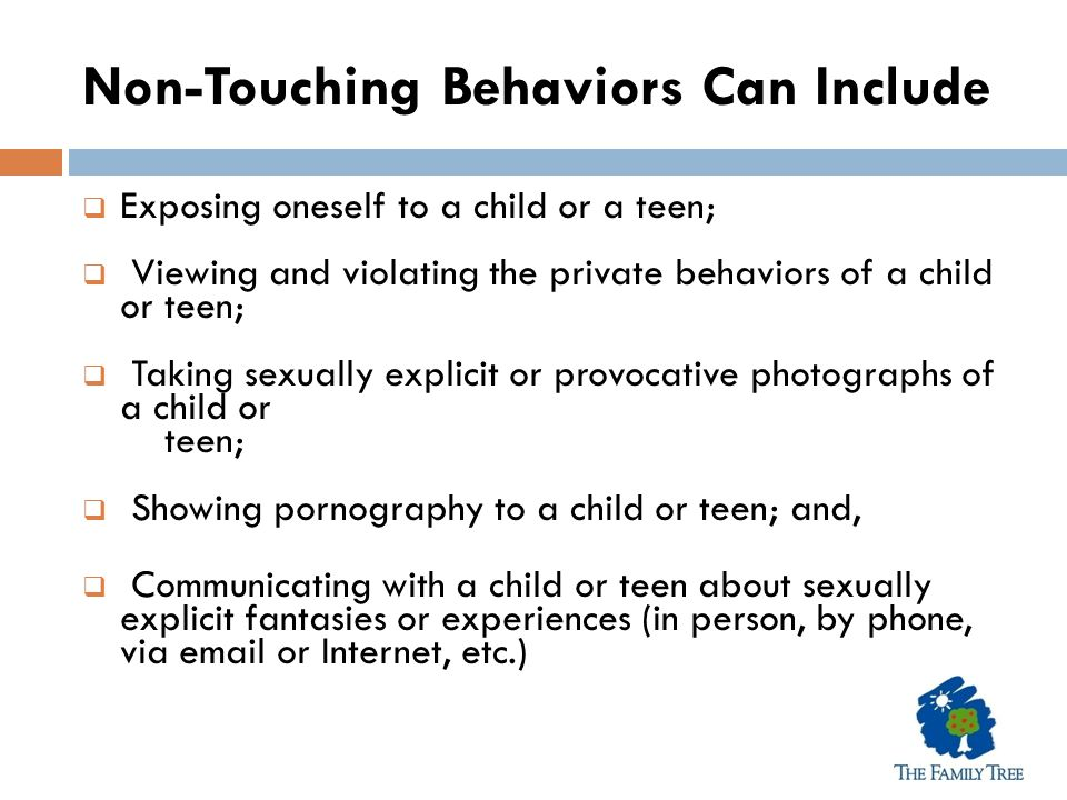 Non-Touching Behaviors Can Include: