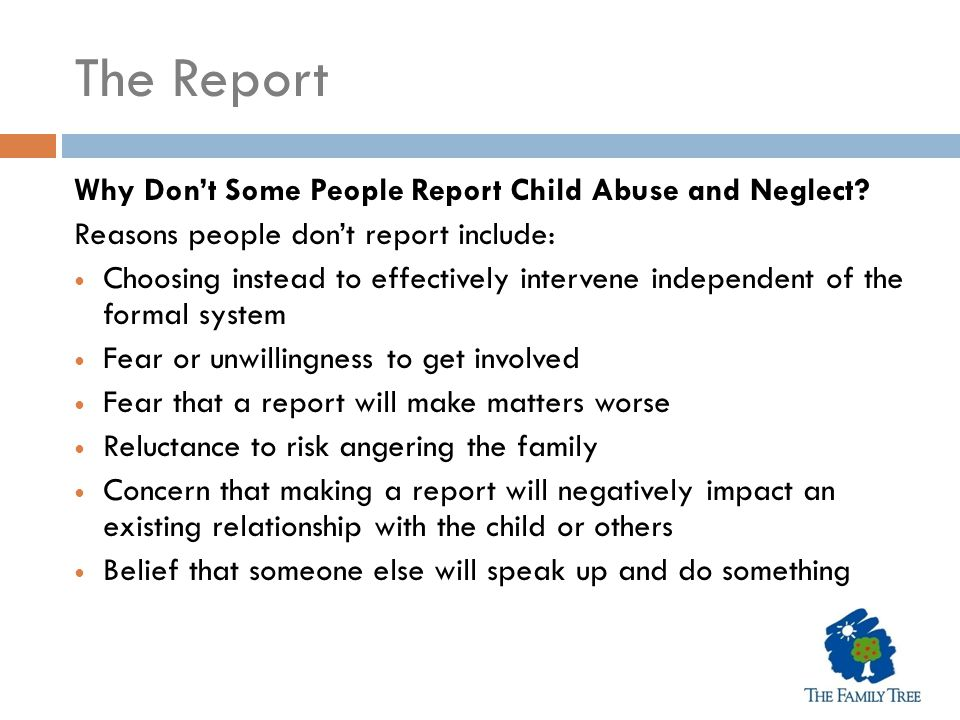 The Report Why Don't Some People Report Child Abuse and Neglect