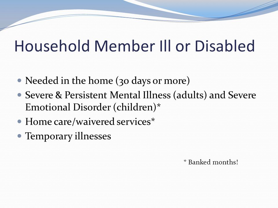 Household Member Ill or Disabled