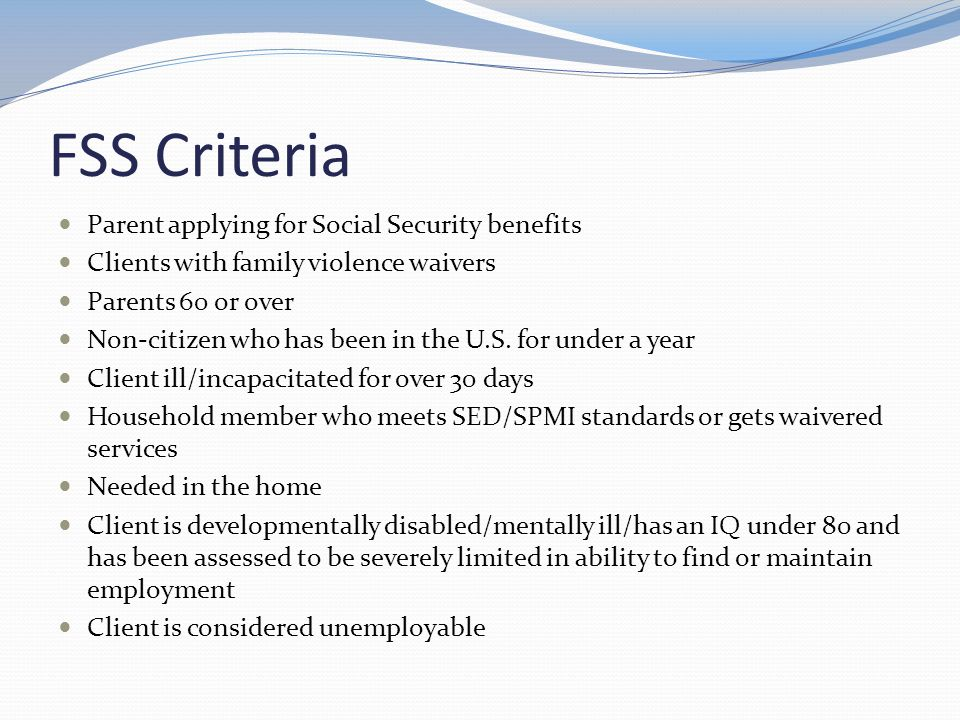 FSS Criteria Parent applying for Social Security benefits