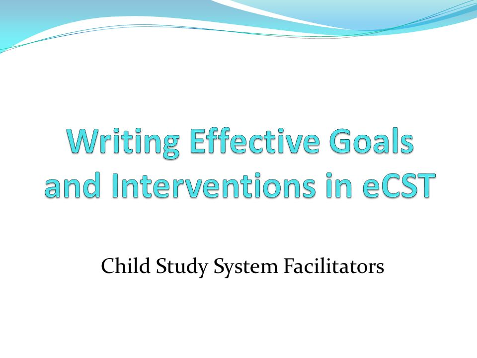 Writing Effective Goals and Interventions in eCST