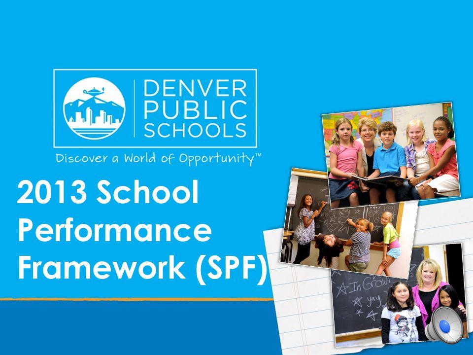 2013 School Performance Framework (SPF)