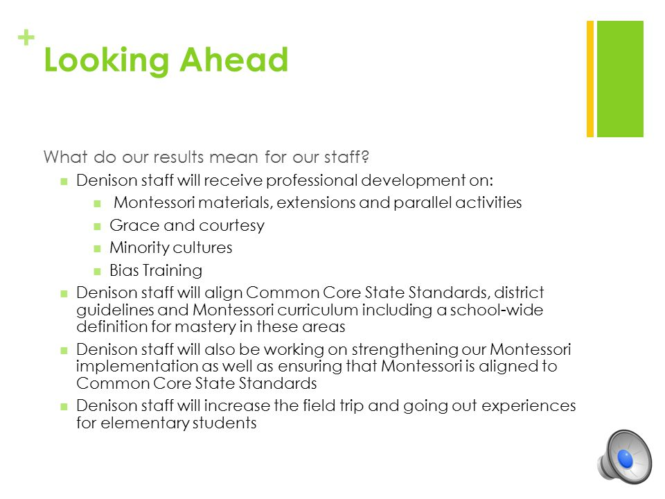 Looking Ahead What do our results mean for our staff