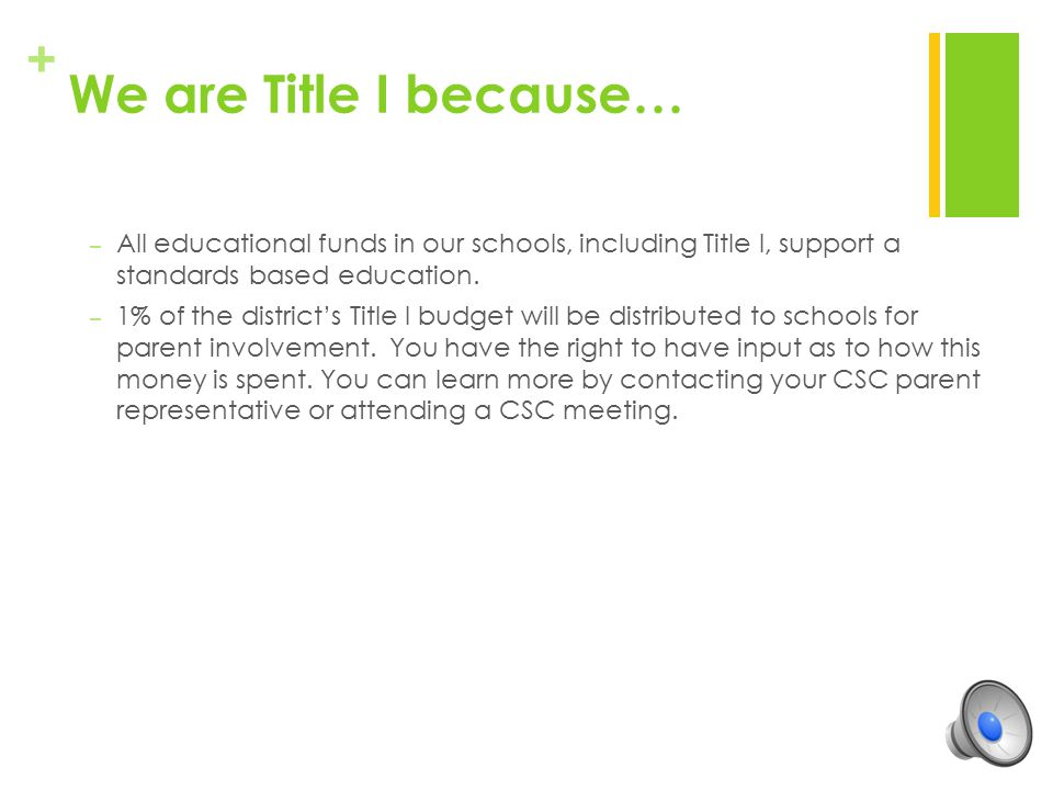 We are Title I because… All educational funds in our schools, including Title I, support a standards based education.