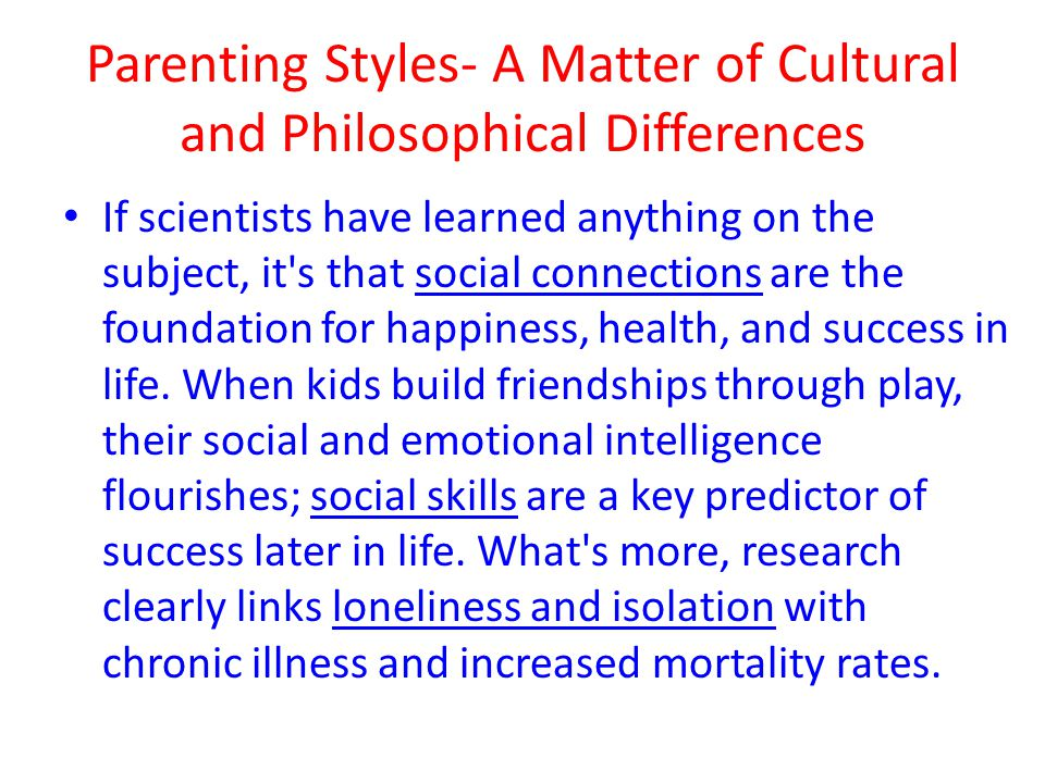 Parenting Styles- A Matter of Cultural and Philosophical Differences