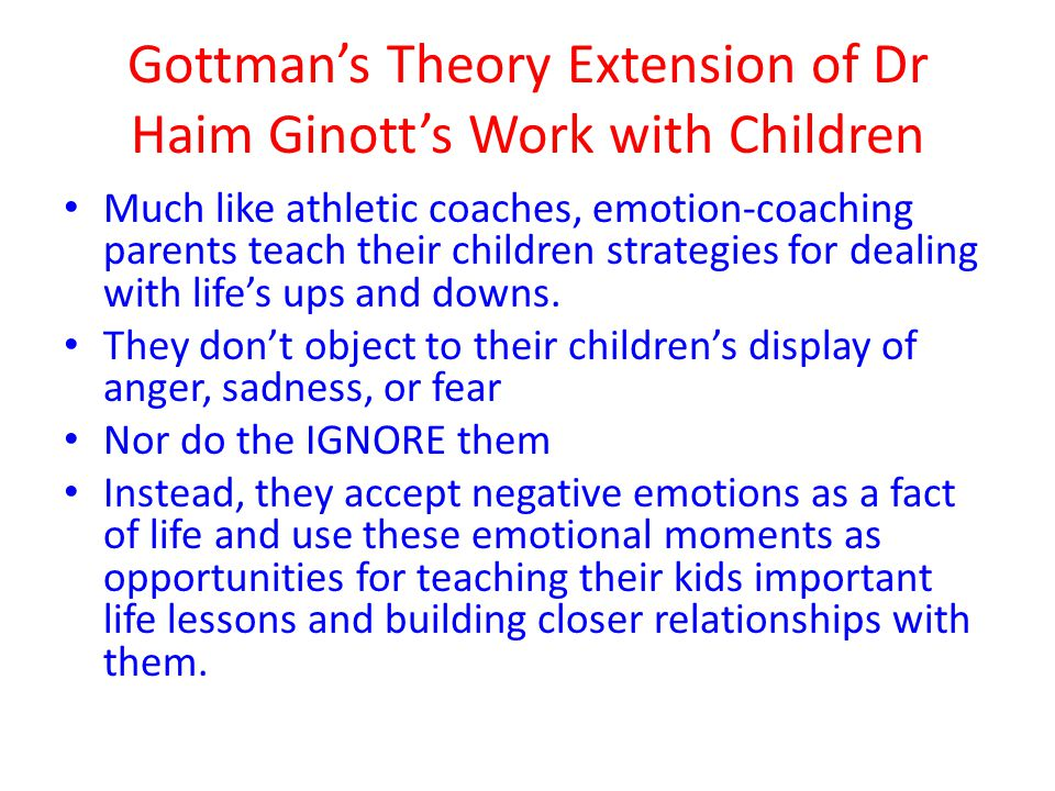 Gottman's Theory Extension of Dr Haim Ginott's Work with Children