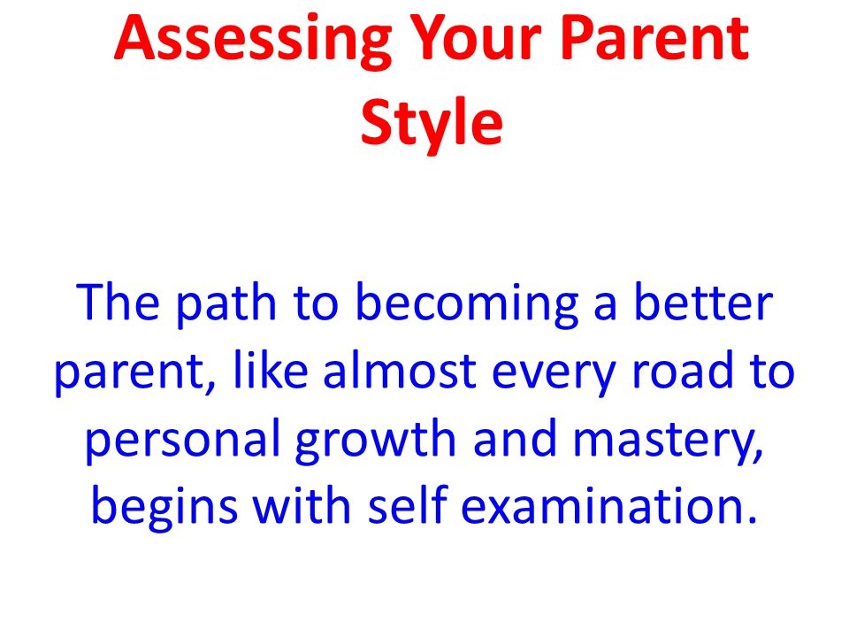 Assessing Your Parent Style