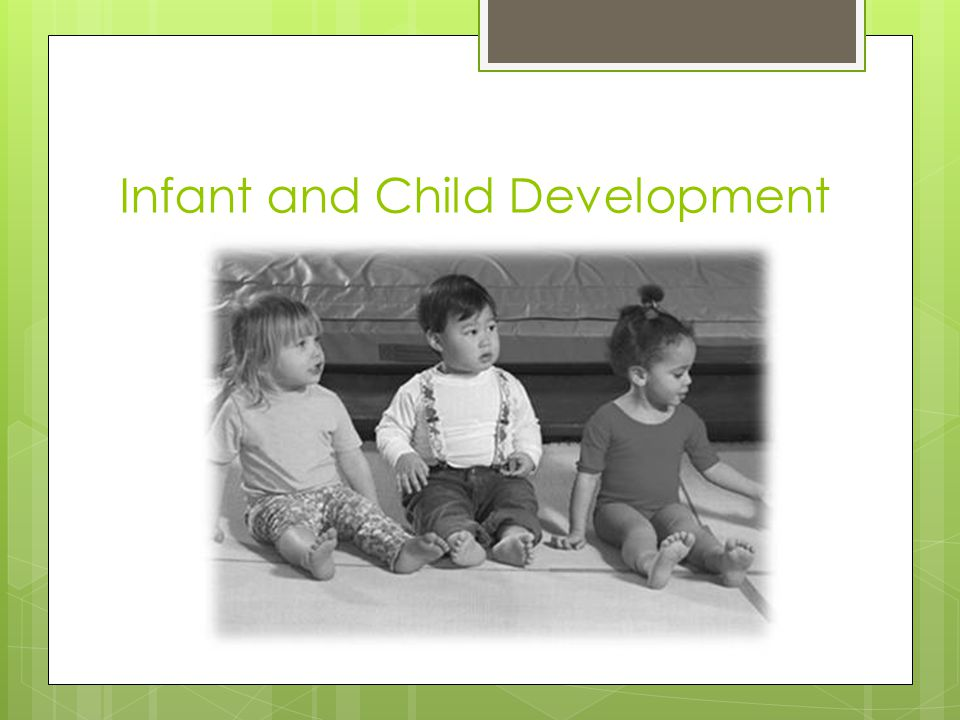 Infant and Child Development