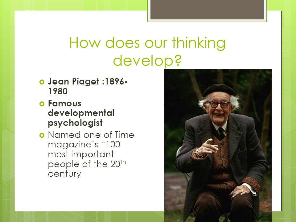 How does our thinking develop