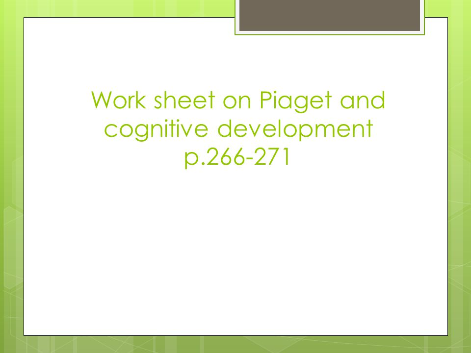 Work sheet on Piaget and cognitive development p