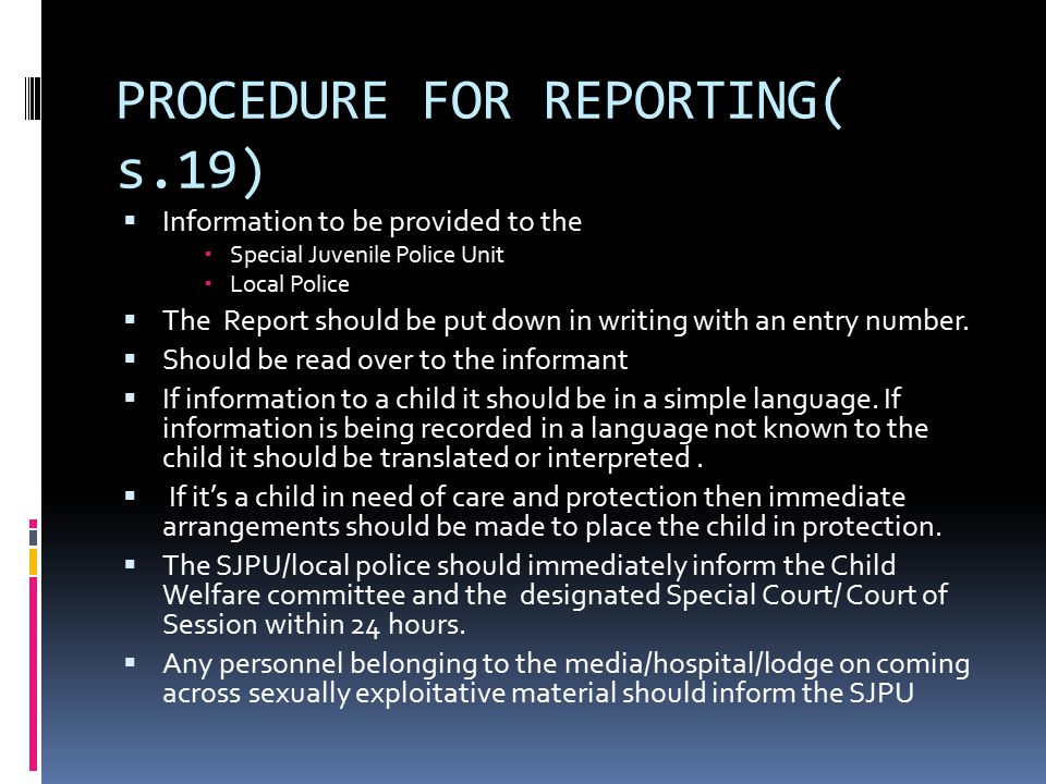 PROCEDURE FOR REPORTING( s.19)