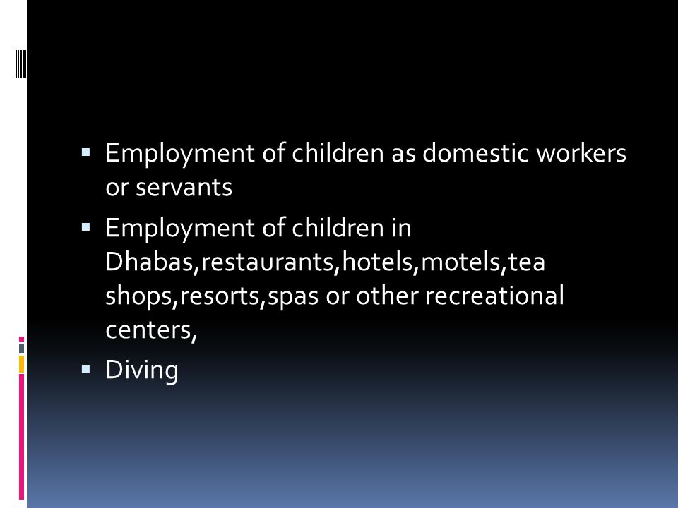 Employment of children as domestic workers or servants