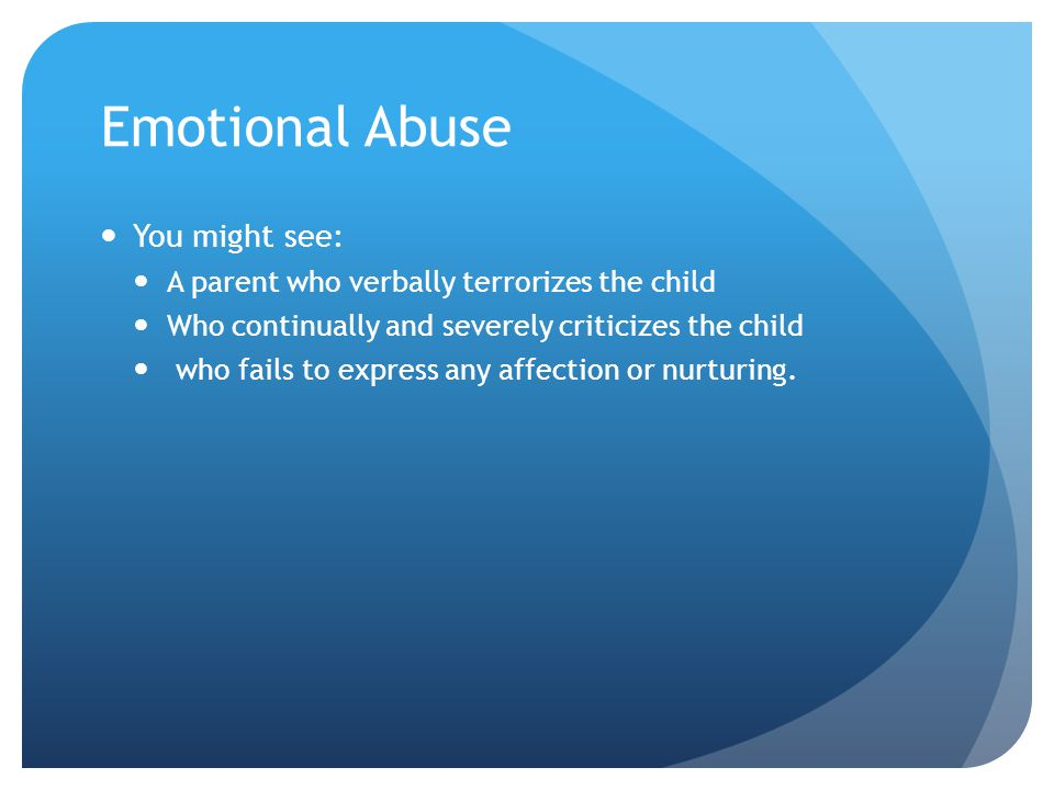 Emotional Abuse You might see: