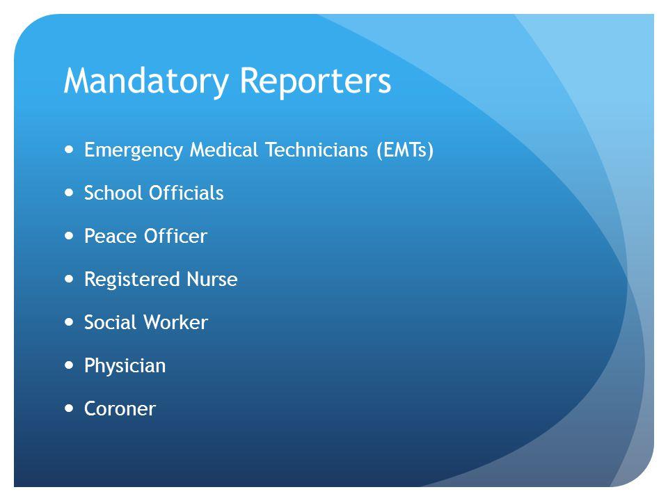Mandatory Reporters Emergency Medical Technicians (EMTs)