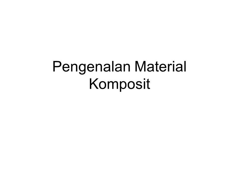 Pengenalan Material Komposit