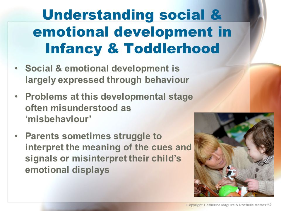 Understanding social & emotional development in Infancy & Toddlerhood