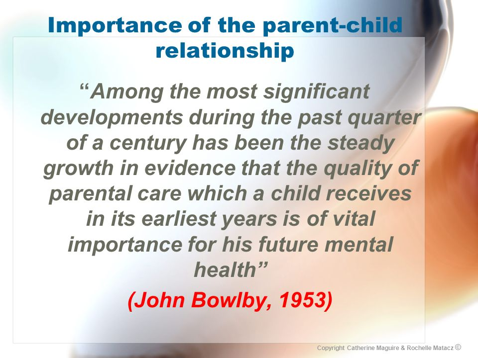 Importance of the parent-child relationship