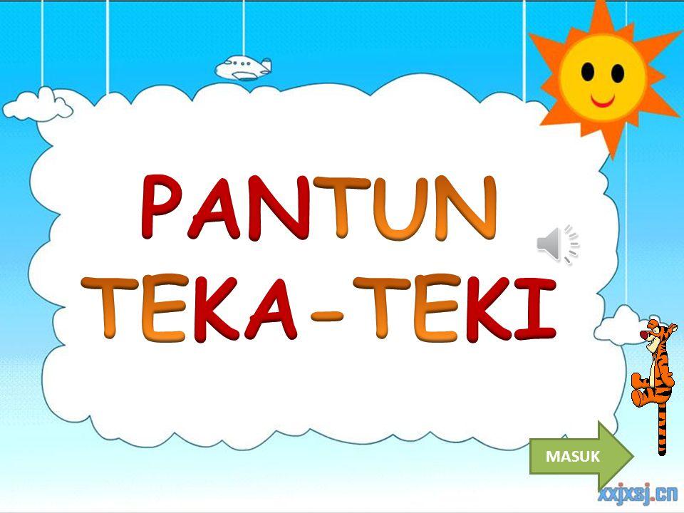 PANTUN TEKA-TEKI MASUK