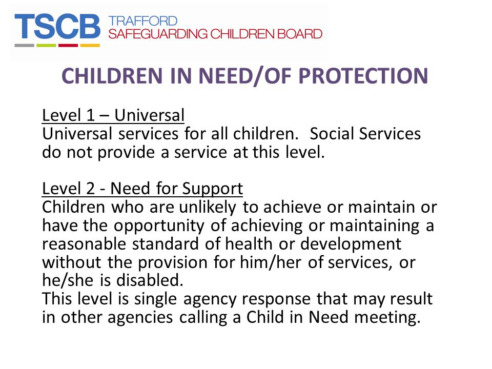 CHILDREN IN NEED/OF PROTECTION