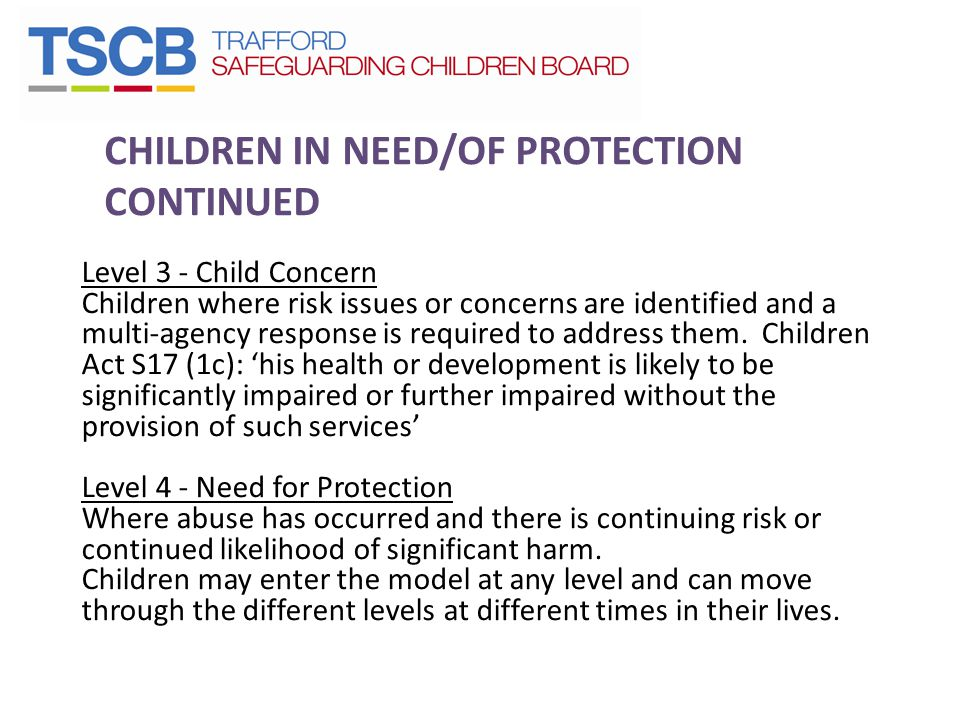 CHILDREN IN NEED/OF PROTECTION CONTINUED