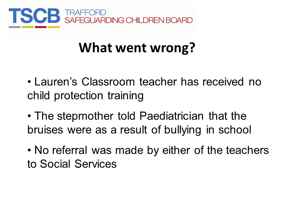 What went wrong Lauren's Classroom teacher has received no child protection training.
