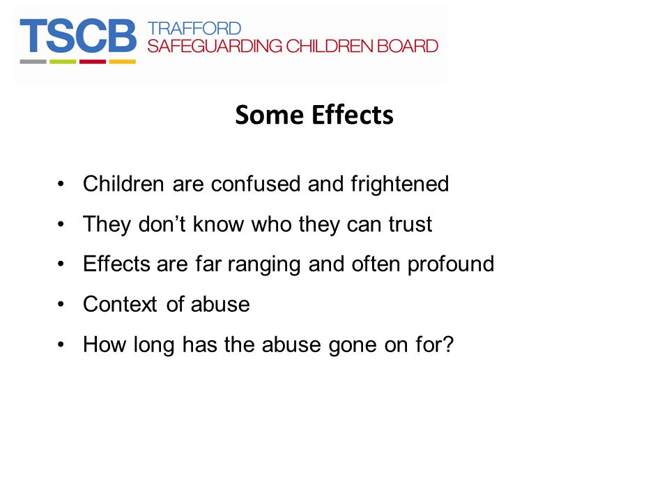 Some Effects Children are confused and frightened