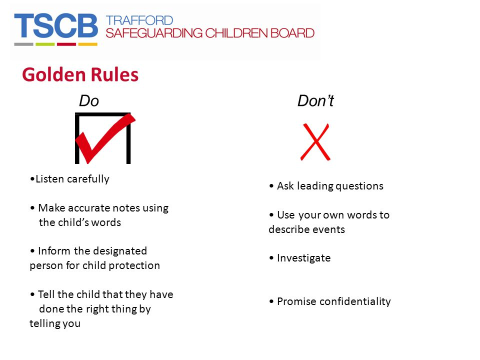 Golden Rules Do Don't Listen carefully Ask leading questions