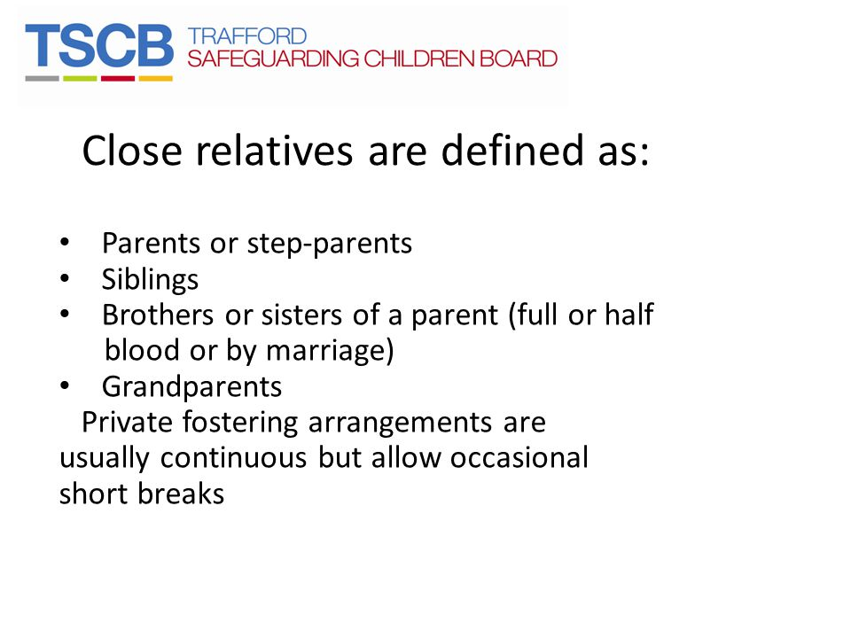 Close relatives are defined as: