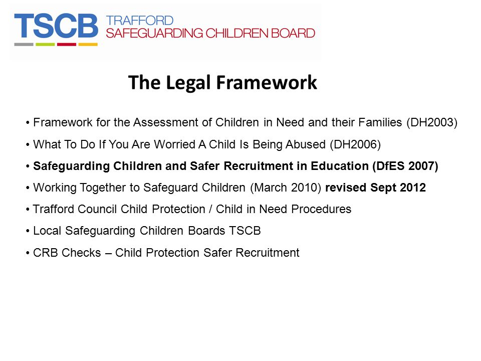 The Legal Framework Framework for the Assessment of Children in Need and their Families (DH2003)