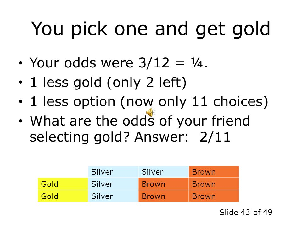 You pick one and get gold