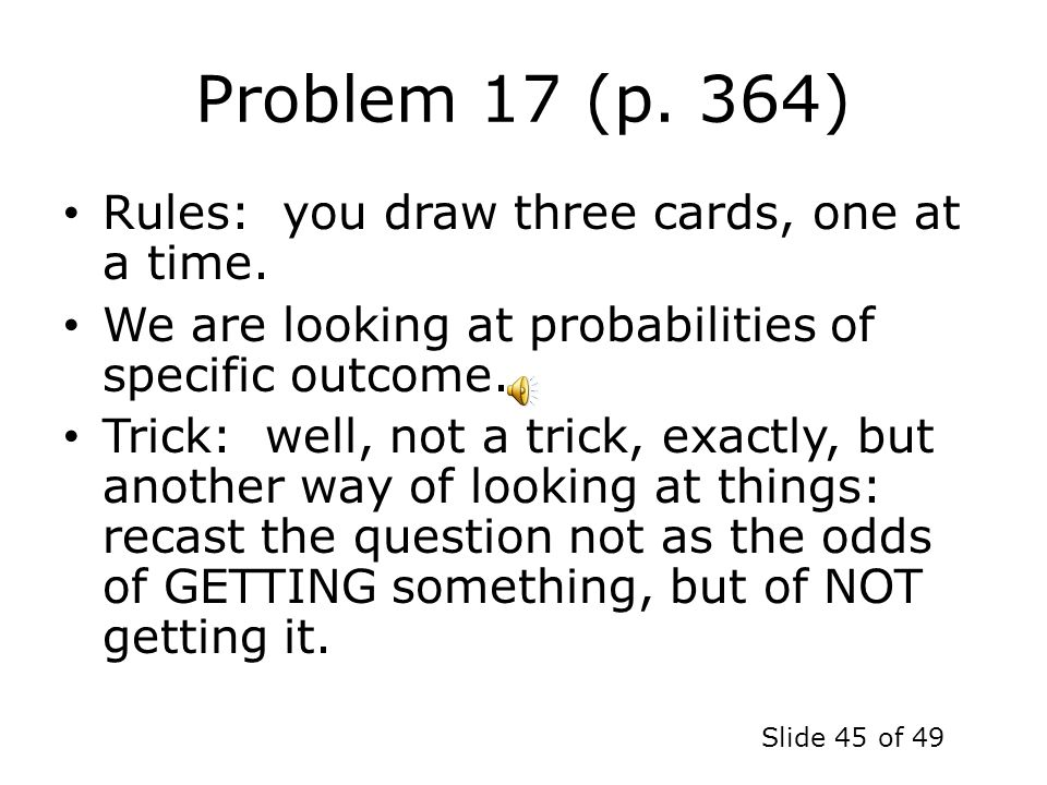 Problem 17 (p. 364) Rules: you draw three cards, one at a time.